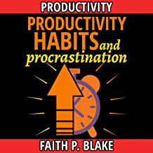Productivity Habits and Procrastination: 2 Books in 1: Managing Time and Finance, Understanding Self Discipline Skills, Co...