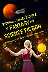 Stunning Short Stories of Fantasy and Science Fiction: Superb Collection of Speculative Fiction Kindle Edition
