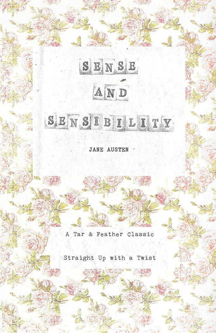 逮捕葡萄熱狂的なSense and Sensibility (Annotated): A Tar & Feather Classic: Straight Up With a Twist:  A Tar & Feather Classic: Straight Up With a Twist (English Edition)