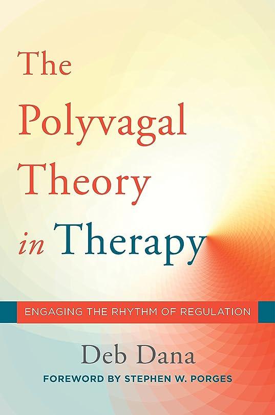 行除去インカ帝国The Polyvagal Theory in Therapy: Engaging the Rhythm of Regulation (Norton Series on Interpersonal Neurobiology) (English Edition)