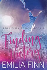 Finding Victory: Book 2 of the Rollin On Series Kindle Edition