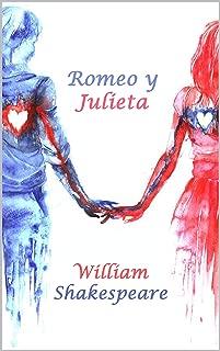Romeo y Julieta (Spanish Edition) (Anotado)