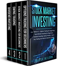 Stock Market Investing: 4 Books in 1 – Options Trading for Beginners, Stock Market Investing for Beginners, Dividend Investing, Swing Trading – Learn Day Trading and How to trade for a living