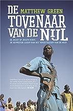 De tovenaar van de Nijl: de jacht op Afrika's meest gevreesde rebel