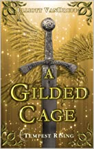 A Gilded Cage (Tempest Rising Book 3)
