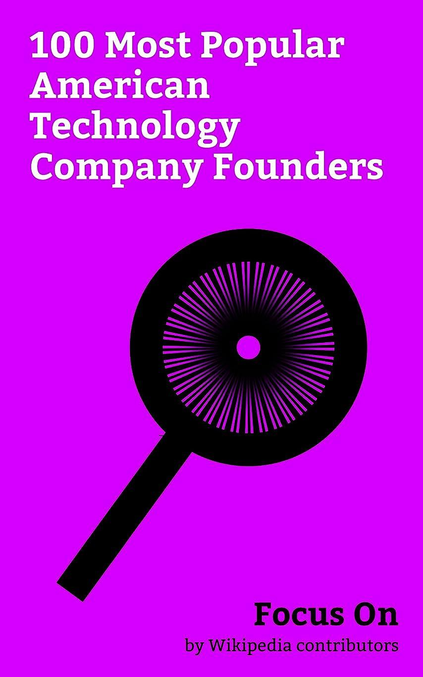 ジョリー家説明するFocus On: 100 Most Popular American Technology Company Founders: Elon Musk, Steve Jobs, Bill Gates, Mark Zuckerberg, Mark Cuban, Alexis Ohanian, Jeff Bezos, ... Spiegel, Larry Page, etc. (English Edition)