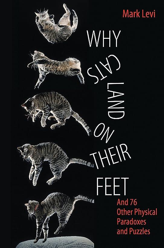 司令官コマース株式会社Why Cats Land on Their Feet: And 76 Other Physical Paradoxes and Puzzles