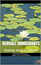Bengali Immigrants: Making America Home