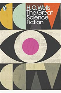 The Great Science Fiction: The Time Machine, The Island of Doctor Moreau, The Invisible Man, The War of the Worlds, Short Stories (Penguin Modern Classics)