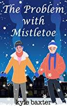 The Problem with Mistletoe (English Edition)