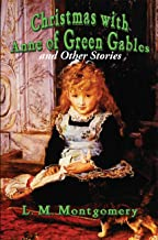 Christmas with Anne of Green Gables: and Other Stories