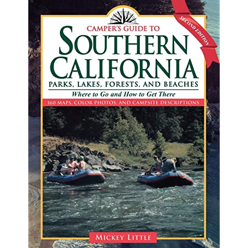 Camper's Guide to Southern California: Parks, Lakes, Forest, and Beaches (Camper's Guide to California Parks, Lakes, Forests, & Beache)