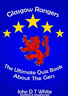 Glasgow Rangers Football Club The Ultimate Quiz Book about the Gers