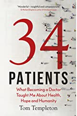 34 Patients: The profound and uplifting memoir about the patients who changed one doctor's life (English Edition) Format Kindle