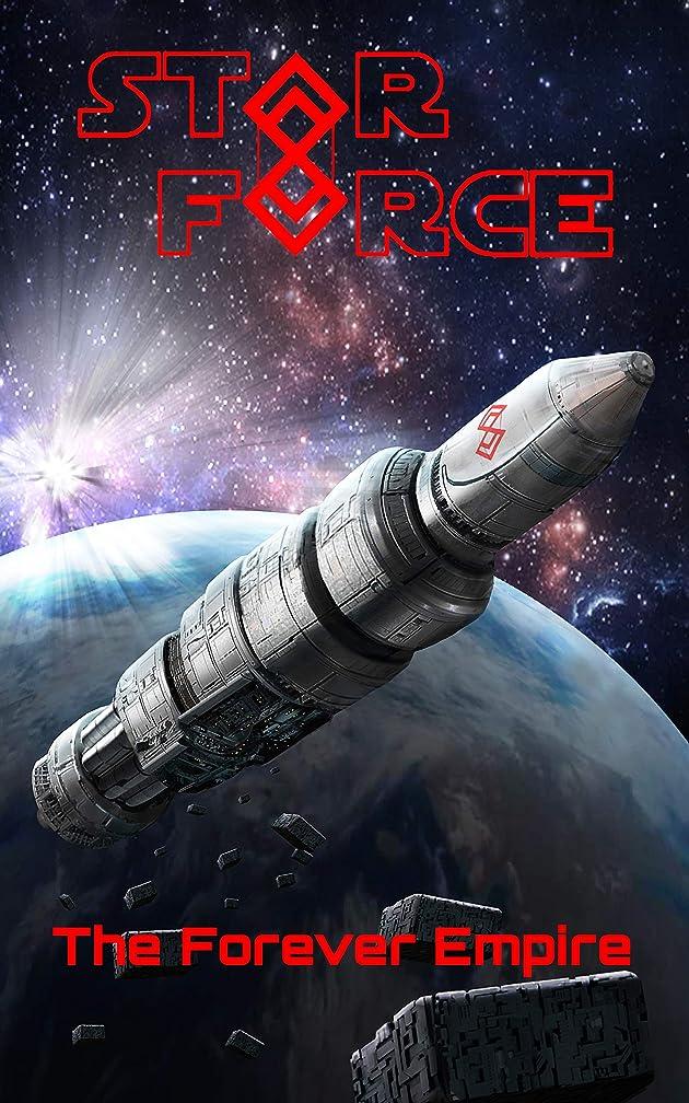 アーサーポゴスティックジャンプ道を作るStar Force: The Forever Empire (Star Force Universe Book 69) (English Edition)