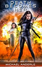 Death Becomes Her (The Kurtherian Gambit Book 1)