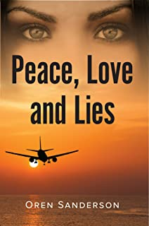 Peace, Love and Lies: International Mystery & Crime Thriller (Political Suspense and Mystery Book 2)