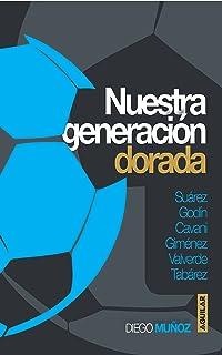 Nuestra generación dorada (Spanish Edition)