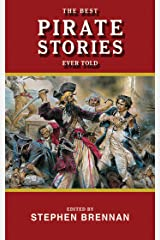 The Best Pirate Stories Ever Told (Best Stories Ever Told) Kindle Edition