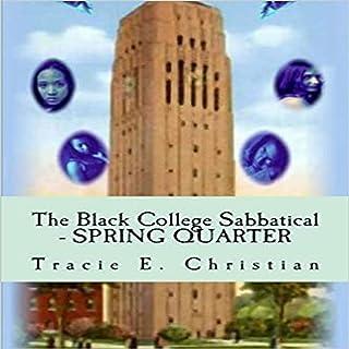 The Black College Sabbatical - Spring Quarter (Volume 3)