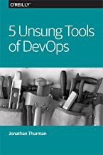 5 Unsung Tools of DevOps (English Edition)