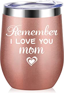 Remember I Love You Mom-Birthday Gifts for Mother Women from Daughter Stainless Steel Wine Tumblers with Lid and Straw Gifts for Mom from Son Cup Mother's Day Gifts 12oz Gold