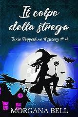 Il colpo della strega: Trixie Pepperdine Mystery Formato Kindle