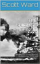 THE KNIGHT'S GAMBIT: The Alternate History Novel of the Battleship TIRPITZ and Convoy PQ17. (The Malta Fulcrum WW2 Alternate History Series) (English Edition)