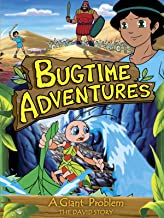 Bugtime Adventures A Giant Problem - The David Story
