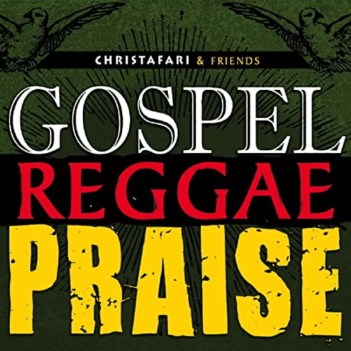 Gospel Reggae Praise by Christafari and Friends on Amazon Music