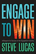 Engage to Win: A Blueprint for Success in the Engagement Economy
