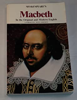 Shakespeare's Macbeth: In the Original and Modern English (Parallel Text Edition)