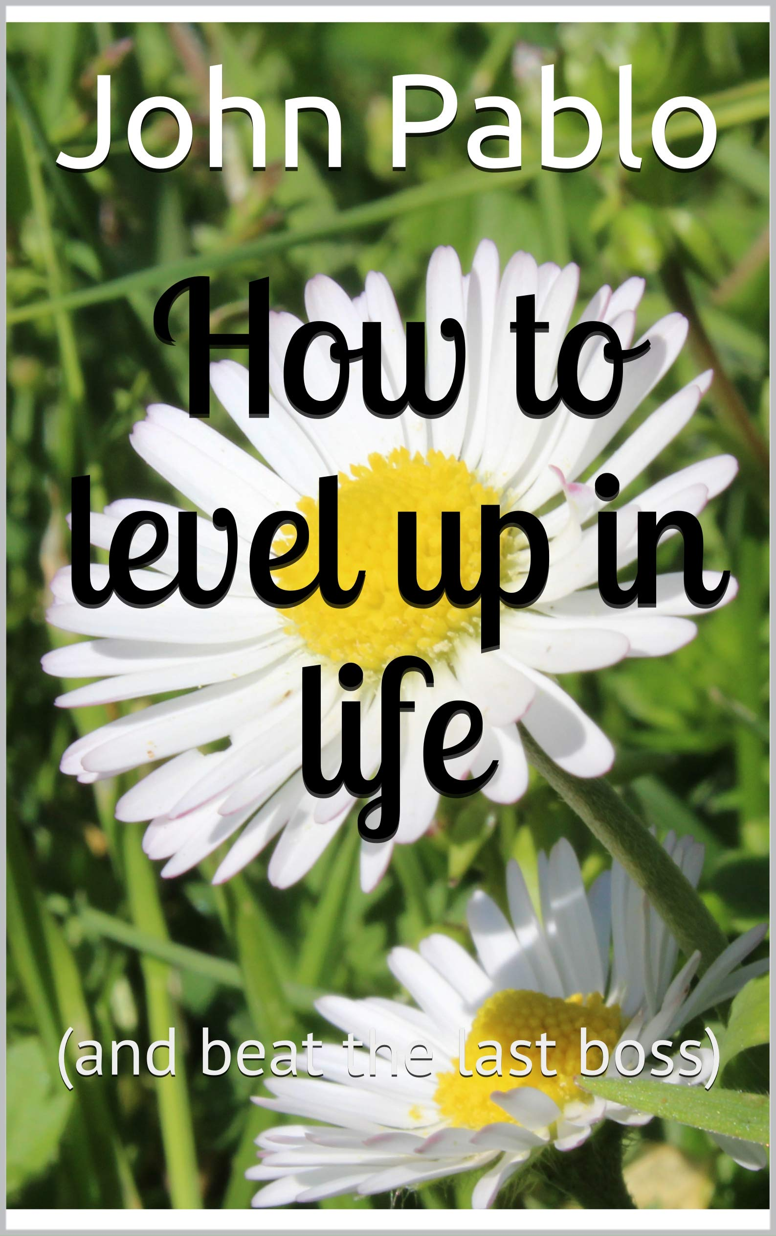 How to level up in life (self development book to be happier and live healthier): (and beat the last boss) (Scots Gaelic Edition)
