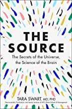 The Source: The Secrets of the Universe, the Science of the Brain