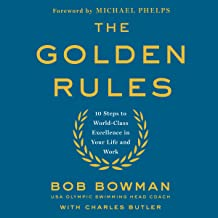 The Golden Rules: 10 Steps to World-Class Excellence in Your Life and Work