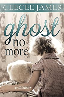 Ghost No More: A True Story of Escape (Ghost No More Series Book 1)