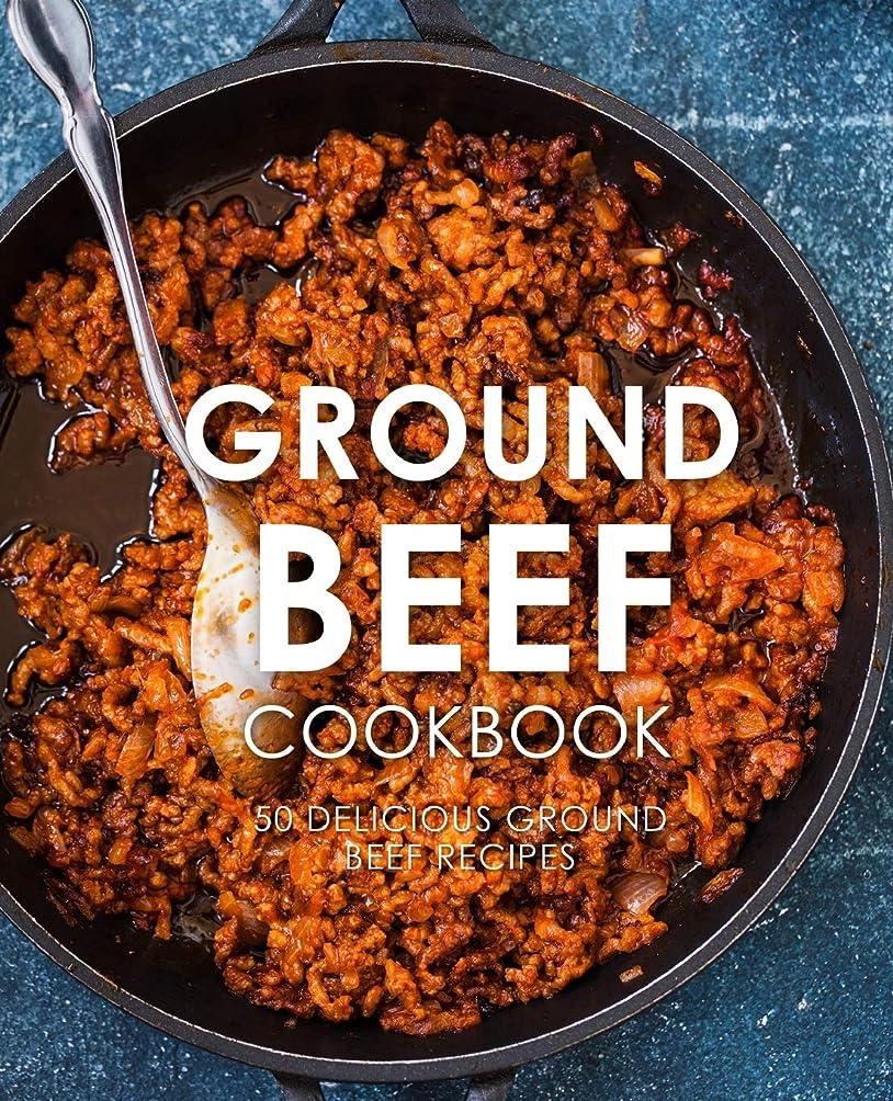 驚いたカトリック教徒昇るGround Beef Cookbook: 50 Delicious Ground Beef Recipes