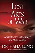 Lost Arts of War: Ancient Secrets of Strategy and Mind Control