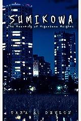 Sumikowa: The Haunting of Higanbana Heights (The Kowa Files Book 1) Kindle Edition
