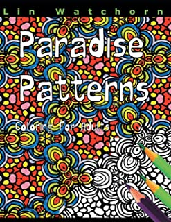 Paradise Patterns: Coloring For Adults (Volume 3)