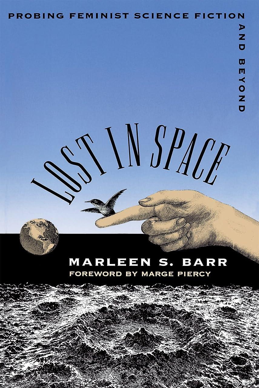 対角線つぶやき歯科のLost in Space: Probing Feminist Science Fiction and Beyond (English Edition)