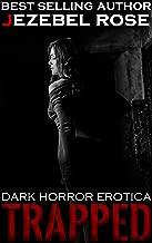 Trapped: Dark Horror Erotica (Paranormal Erotic Stories Book 1)