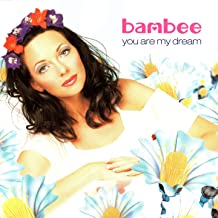 bambee you are my dream