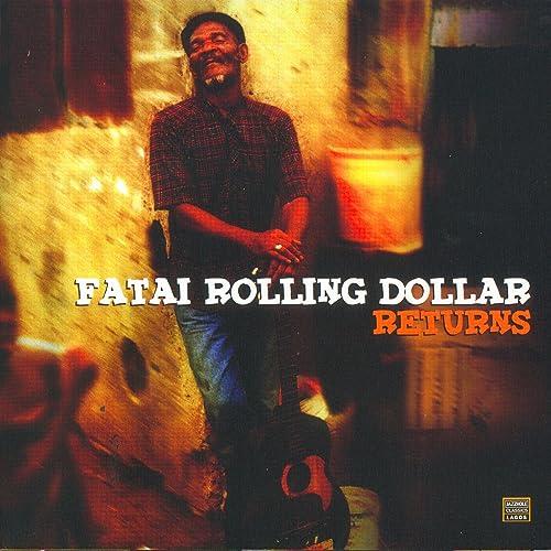fatai rolling dollar she go run away free mp3