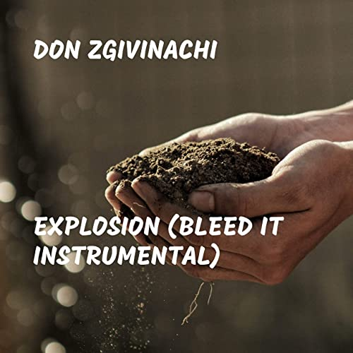 Explosion (Bleed It Instrumental) by Don Zgivinachi on