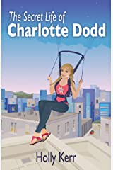 The Secret Life of Charlotte Dodd: A light-hearted, laugh-out-loud, action-packed chick lit spy saga Kindle Edition
