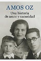 Una historia de amor y oscuridad (Biblioteca Amos Oz nº 1) (Spanish Edition) Format Kindle