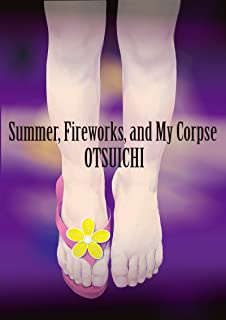 Summer, Fireworks, and My Corpse (English Edition)