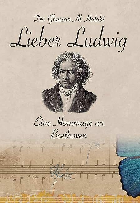 Lieber Ludwig: Eine Hommage an Beethoven (German Edition)