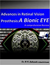 Advances in Retinal Vision Prosthesis: A Bionic EYE.      A comprehensive Review.